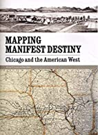 Mapping Manifest Destiny: Chicago and the…