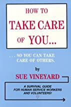 How to Take Care of You So You Can Take Care…