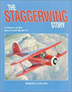 The Staggerwing Story: A History of the…