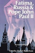 Fatima, Russia and Pope John Paul II by…