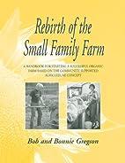 Rebirth of the Small Family Farm: A Handbook…