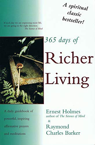 365-days-of-richer-living-a-daily-guid-of-powerful-inspiring-affirmative-prayers-and-meditations-how-to-use-your-mind-power-for-more-successful-living