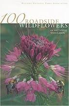 100 Roadside Wildflowers of Southwest…