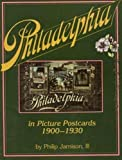 III Jamison, Philip: Philadelphia: In Early Picture Postcards 1900-1930