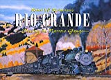 Richardson, Robert W.: Rio Grande: Chasing the Narrow Gauge
