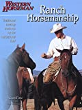 Smith, Fran Devereux: Ranch Horsemanship: Traditional Cowboy Methods for the Recreational Rider