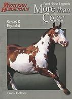 More than Color: Paint Horse Legends by…
