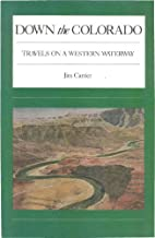 Down the Colorado: Travels on a Western…