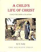 A Child's Life of Christ by M. Keelty