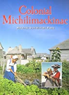 Colonial Michilimackinac by David A. Armour