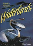 Williams, Winston: Florida&#39;s Fabulous Waterbirds: Their Stories