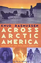 Across Arctic America: Narrative of the…