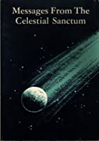 Messages from the Celestial Sanctum by…