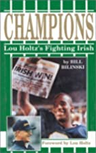 Champions: Lou Holtz's Fighting Irish by…