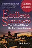Torry, Jack: Endless Summers: The Fall and Rise of the Cleveland Indians