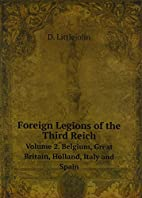 Foreign Legions of the Third Reich Vol. 2:…