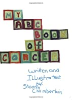 My ABC Book of Cancer by Shannin Chamberlain