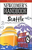Bellamy, Amy: Newcomer's Handbook for Moving to and Living in Seattle Including Bellevue, Redmond, Everett, and Tacoma