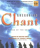 Gregorian Chant: Songs of the Spirit by…