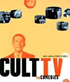 Cult TV: The Comedies by Jon E. Lewis
