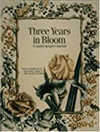 Three Years in Bloom: A Garden-Keeper's…