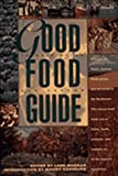 Morgan, Lane: The Good Food Guide: Discover the Finest, Freshest Foods Grown and Harvested in the Northwest