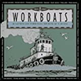 Satterfield, Archie: West Coast Workboats: An Illustrated Guide to Work Vessels from Bristol Bay to San Diego