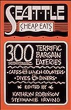 Seattle Cheap Eats: 300 Terrific Bargain…