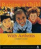 Raising a Child with Arthritis: A Parent's…