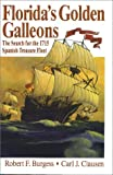 Burgess, Robert F.: Florida's Golden Galleons