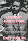 Martin, Tony: Literary Garveyism: Garvey, Black Arts, and the Harlem Renaissance