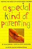 Henderson, Joyce: Special Kind of Parenting: Meeting the Needs of Handicapped Children