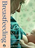 Gotsch, Gwen: Breastfeeding Pure &amp; Simple