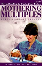 Mothering Multiples: Breastfeeding and…
