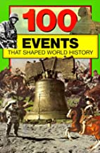 100 Events That Shaped World History by Bill…