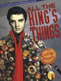 Robin Rosaaen: All the King's Things: The Ultimate Elvis Memorabilia Book