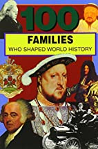 100 Families Who Shaped World History (100…