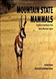 Russo, Ron: Mountain State Mammals: A Guide to Mammals of the Rocky Mountain Region (Nature Study Guides)