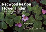Watts, Phoebe: Redwood Region Flower Finder: A Guide to Identifying Wildflowers of the Coastal Fog Belt of California