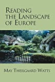 Watts, May Theilgaard: Reading the Landscape of Europe