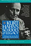 Fitzgerald, Julia: Kurt Hahn's Schools & Legacy: To Discover You Can Be More and Do More Than You Believed  The Story Of One Of The 20th Century's Most Innovative and Inspiring Educatiors