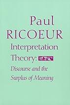 Interpretation Theory: Discourse and the…