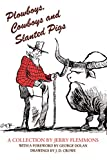 Flemmons, Jerry: Plowboys, Cowboys and Slanted Pigs: A Collection