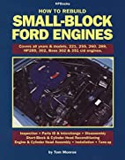 How to Rebuild Small-Block Ford Engines by…
