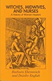 Ehrenreich, Barbara: Witches, Midwives, and Nurses: A History of Women Healers