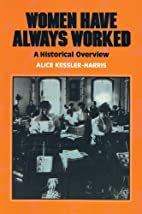 Women Have Always Worked: An Historical…