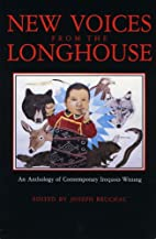 New Voices from the Longhouse by Joseph…