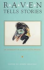 Raven Tells Stories: An Anthology of Alaskan…