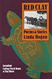 Hogan, Linda: Red Clay: Poems & Stories