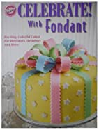 Celebrate with Fondant by Jeff Shankman
